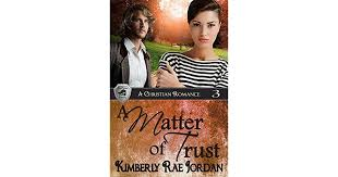 A Matter Of Trust By Kimberly Rae Jordan