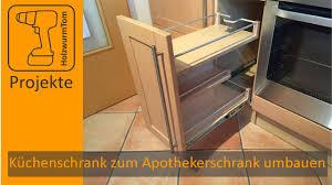 küchenschrank zum apothekerschrank umbauen diy kitchen drawer