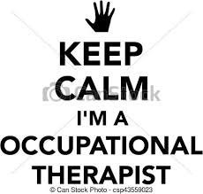 Keep calm i m a occupational therapist vector illustration