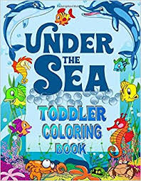 Under The Sea Toddler Coloring Book Ocean For Toddlers Preschoolers With Cute Creatures Books Volume 1 Kids