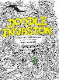 Doodle Invasion By Zifflin The Ultimate Coloring Book This Big Sized