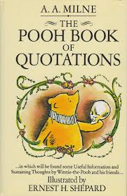 Winnie The Pooh Quotes Pooh by The Pooh Book Of Quotations In Which Will Be Found Some Useful