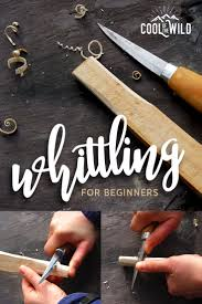 whittling for beginners the ultimate guide whittling wood