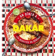 cuisine du monde marabout un dîner à dakar les recettes du sénégal de