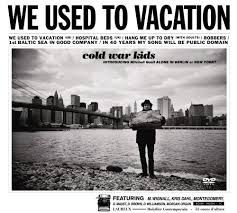cold war kids we used to vacation dvd at discogs