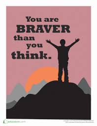 You Are Braver Than Think