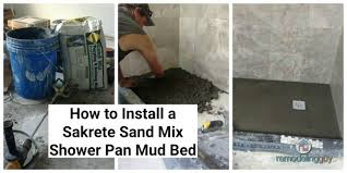 how to install a sakrete sand mix shower pan mud bed