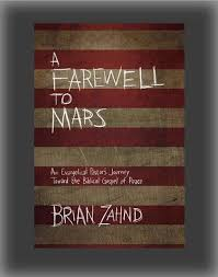 A Farewell To Mars An Evangelical Pastors Journey Toward The Biblical Gospel Of Peace