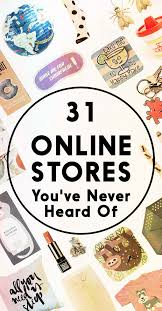 31 Amazing Online Stores Youve Never Heard Of