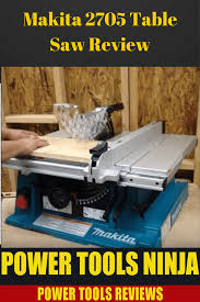 Makita Tile Table Saw by Don U0027t Buy Before You Read Makita 2705 Table Saw Review