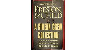 A Gideon Crew Collection Gideons Sword Corpse And The Lost Island Omnibus By Douglas Preston