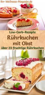 40 low carb rührkuchen mit obst einfache rezepte ohne