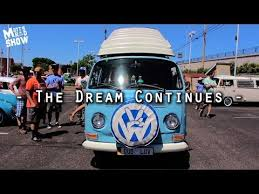 The Dream Continues AMAZING VOLKSWAGEN BUSES VW Bus & Car