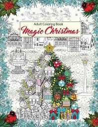 Magic Christmas Relaxation Meditation Blessing Adult Coloring Book
