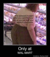 Crazy Dressers At Walmart by 151 Best Wal Mart Funnies Images On Pinterest At Walmart