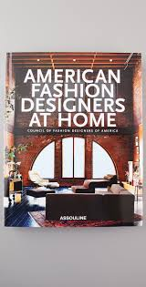Books With Style American Fashion Designers At Home | SHOPBOP New American Menswear And Accsories At The Ensign Cool Hunting Fashion Designers Home Designers Homes West Elm Announces Collaboration With American Fashion Designer Top 10 Most Popular Italian Youtube Designer Dream Homes Inc E2 Design And Planning Of Houses English Jayson Go Inside Anderson Coopers Trancoso Brazil Vacation Photos Bibhu Mohapatra Resort 2018 Moda Operandi Fiercely Contemporary Aesthetic Of Todays Native African Shine Bright Week Fashionista Pat Dicco Pictures Getty Images