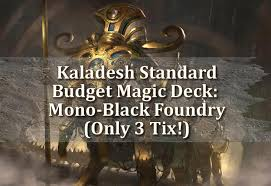 mtg deck standard kaladesh standard budget magic deck mono black foundry only 3