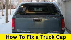 How To Fix A Truck Cap - YouTube