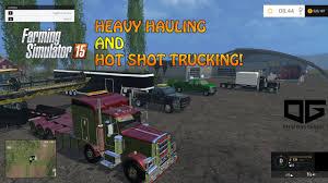 Farming Simulator 2015 Hauling- Heavy And Hot Shot Trucking ...