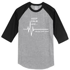 T Shirts 2017 Summer Keep Calm AndNot That Funny EKG