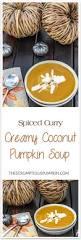 Pumpkin Bisque Recipe Vegan by Creamy Curry Pumpkin Soup The Scrumptious Pumpkin