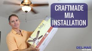 Craftmade Ceiling Fan Light Kits by Craftmade Mia Ceiling Fan Installation Youtube