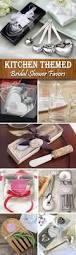 Kitchen Tea Themes Ideas by Best 25 Kitchen Bridal Showers Ideas On Pinterest Kitchen