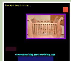 baby crib plans pdf 101104 woodworking plans and projects