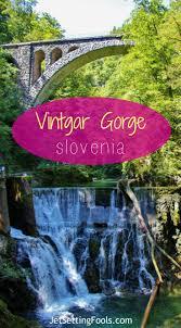 Gorge by Visiting Vintgar Gorge Near Lake Bled Slovenia Jetsetting Fools