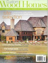 104 Wood Homes Magazine Custom Plans Log Timber Natural Materials Green Lodges 2009 House In The S House And Home Brick In The Wall