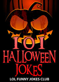 Halloween Riddles And Jokes For Adults by Buy 101 Halloween Jokes Funny Halloween Jokes Puns Comedy And