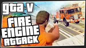 100 Fire Truck Game Videos FIRE ENGINE ATTACK GTA 5 Online GTA V Funny Moments GTA V