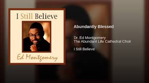 Abundantly Blessed - YouTube I Cant Make It Without You Youtube I Am Still Holding On Instrumental Luther Barnes Couldnt Luther Barnes Gospelflavacom Blog Your Love Eddie Ebanks My God Can Do Anything Manchester Harmony Gospel Choir At The Foot Of Cross 1990 Rev F C Company So Satisfied Red Budd Gods Grace By Restoration Worship Center