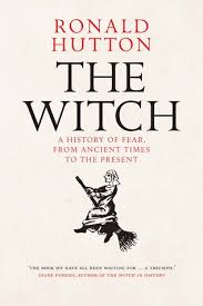 The Witch A History Of Fear From Ancient Times To Present By