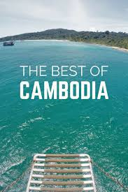 A Travel Guide With The Best Places To Visit In Cambodia Including Phnom Penh