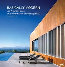 100 Modern Houses Los Angeles Basically By SPFa Michael Webb