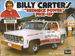 When Embarrassing Presidential Relatives Got Model Kits: Billy ... Muscle Trucks Fast Hagerty Articles Old For Sale Redneck Chevy Four Wheel Drive Pickup Truck In Stock Photos Case You Were Unaware There Is A Small R Flickr Pin By Holly Houghton On Dream Pinterest Gm Trucks Gmc Onion True Asian Redneck He Likes Lifted Truck Mes The Burning Horse Fileredneck Truckjpg Wikimedia Commons Bo Skeeterz Bait Tackle And Tow Rc Pickup Ebay Life Vehicles Pack 1 Gta5modscom