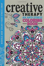 Creative Therapy An Anti Stress Coloring Book Just Start And Doodling To