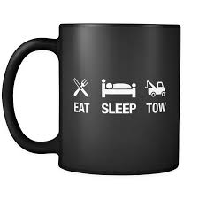 Eat Sleep Tow Black Mug - Funny Gift For Tow Truck Driver | OTZI ... Truck Driver Gifts Drink Cofee Be Amazing And Sleep Trucker Coffee 114 Scale Cargo Action Figures Men Blue With Official Title Badass Fathers Day Gift 2018 Hot Sale Super Fashion Clothing Male Crossfit T Shirt _ Truck Driver Gift Ideas Popular Everything Videos Idea For 18 Mens Dad Shirt Employee Recognition Awards Shirts Funny Tshirt Asphalt Cowboy Key Chain Semi Charm