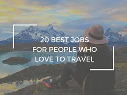 The 20 Best Jobs For People Who Love To Travel | WORLD OF WANDERLUST Why Millennials Should Start Considering Truck Driving Loves Making Progress On Stop Travel Stop To Bring 50 Jobs 8212 And Another Godfathers Selfdriving Cars Will Destroy A Lot Of Jobstheyll Also Create Ambest Service Centers Ambuck Bonus Points Truck 5 Dales Paving Stops Country Stores Facebook Proceed With Cstruction Jobs