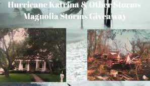 Hurricane Katrina And Other Storms In Life Magnolia Giveaway