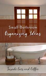 4 Small Bathroom Organizing Ideas - Tuxedo Cats And Coffee Cathey With An E Saturdays Seven Bathroom Organization And Storage Small Ideas The Country Chic Cottage 20 Best Organizers To Try Small Bathroom Organization Ideas Visiontotalco 12 15 Why Choosing Trend Home Daily 11 Fantastic Organizing A Cultivated Nest New Ladder Shelf Youtube 28 Images 53 48 Inch Double Weathered Fox