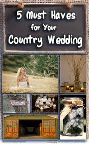 5 Must Haves For Your Rustic Or Country Wedding