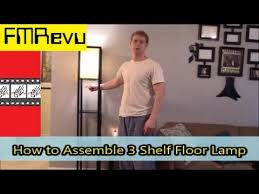 Mainstays Floor Lamp Assembly Instructions by How To Assemble 3 Shelf Floor Lamp Diy Home Renovation Project