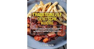 traditionelle deutsche küche das deutsche kochbuch mit den