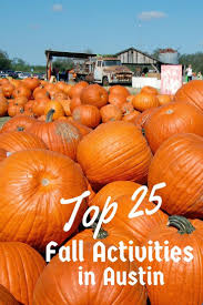 Pumpkin Patch Austin Texas 2015 by 57 Best Texas Images On Pinterest Austin Tx Texas Travel And