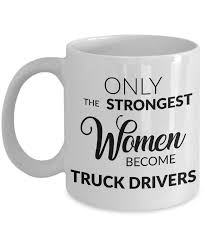 Truck Driver Mug - Gifts For Truck Drivers - Only The Strongest ... Truck Driver Gifts Drink Cofee Be Amazing And Sleep Trucker Coffee 114 Scale Cargo Action Figures Men Blue With Official Title Badass Fathers Day Gift 2018 Hot Sale Super Fashion Clothing Male Crossfit T Shirt _ Truck Driver Gift Ideas Popular Everything Videos Idea For 18 Mens Dad Shirt Employee Recognition Awards Shirts Funny Tshirt Asphalt Cowboy Key Chain Semi Charm