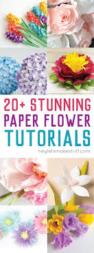 Here Are More Than Twenty Beautiful Paper Flower Tutorials Perfect For Weddings Baby And