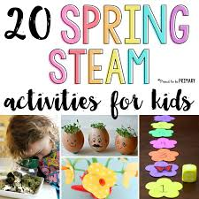 20 Spring STEAM Activities For Kids Teach About Flowers Butterflies Birds And