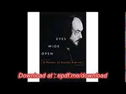 Download Eyes Wide Open A Memoir Of Stanley Kubrick Pdf